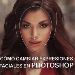 cambiar expresiones faciales en Photoshop