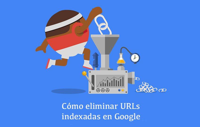 Cómo eliminar URLs INDEXADAS en Google