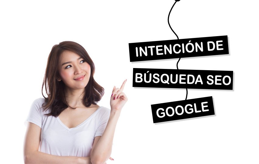 Intención de búsqueda SEO Google