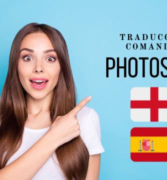 Traducción de Comandos Adobe Photoshop Inglés a Español 2021